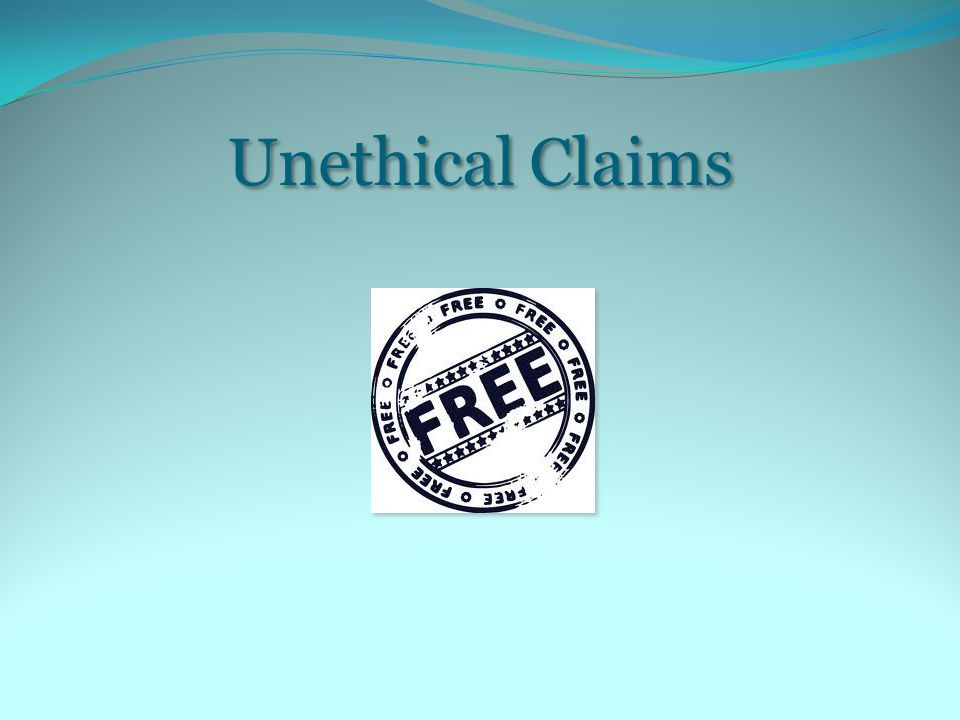 Unethical Claims
