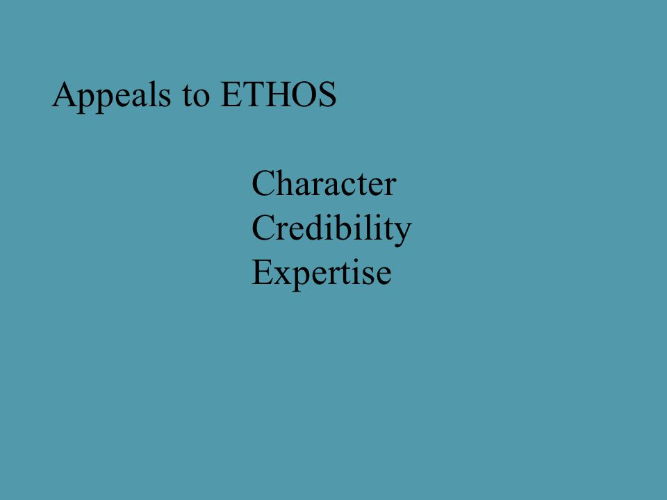 Appeals to ETHOS Character Credibility Expertise