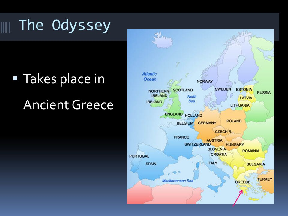 The Odyssey  Takes place in Ancient Greece