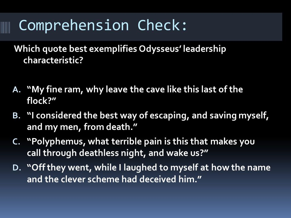 Comprehension Check: Which quote best exemplifies Odysseus' leadership characteristic.