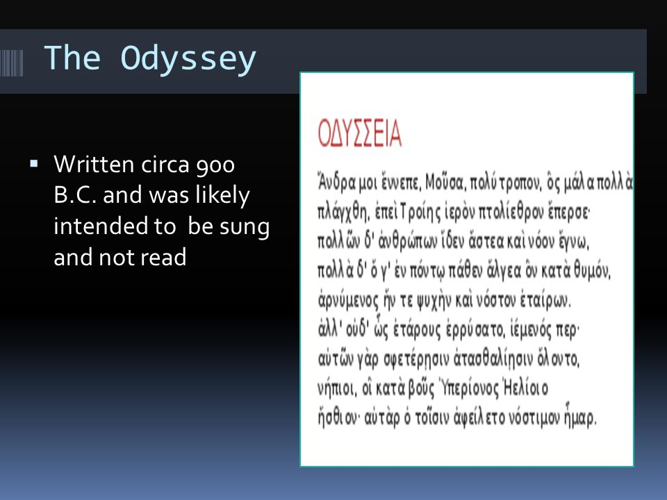 The Odyssey  Begins with the fall of the city of Troy  Tells the story of a Greek warrior, Odysseus, and his men  In the excerpt we'll be reading, Odysseus and his men venture into the cave of the Cyclops and become trapped there