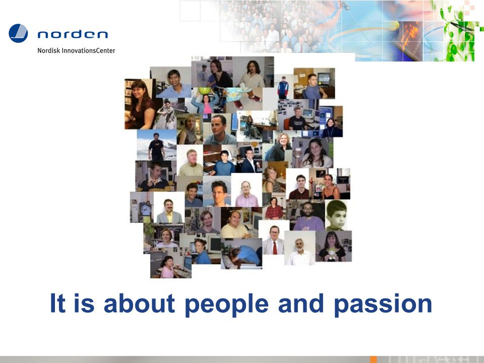 It is about people and passion