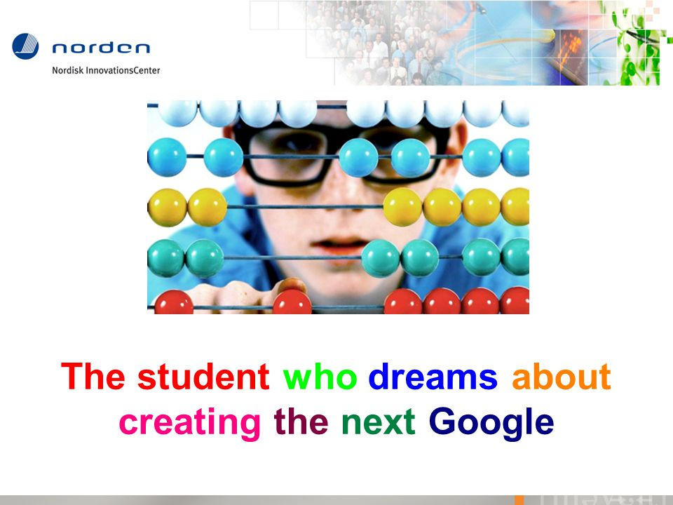 The student who dreams about creating the next Google
