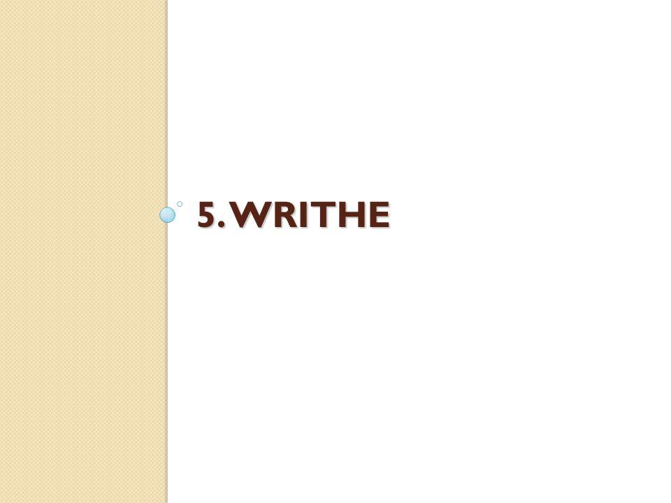 5. WRITHE