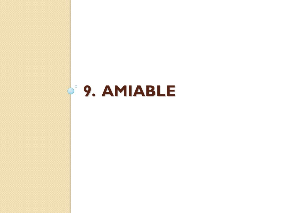 9. AMIABLE