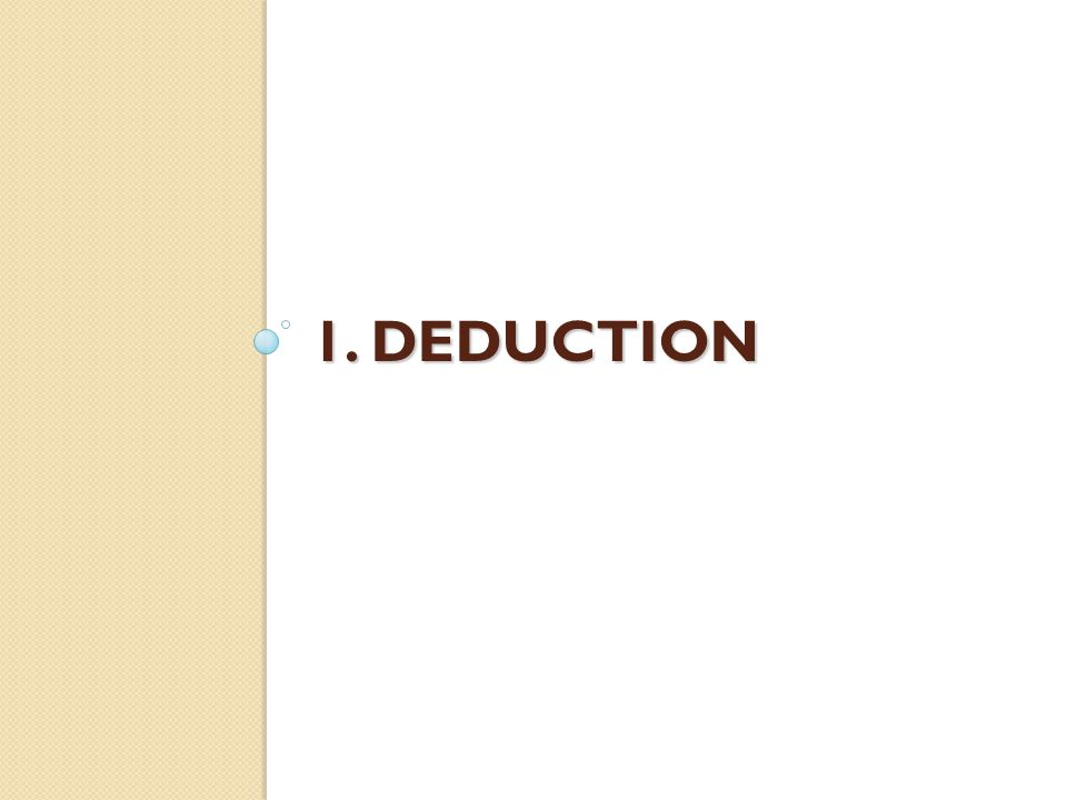 deduction noun the inference of particular instances by reference to a general law or principle; a conclusion that has been deduced suspicion, reasoning The detective must uncover the murderer by deduction from facts.