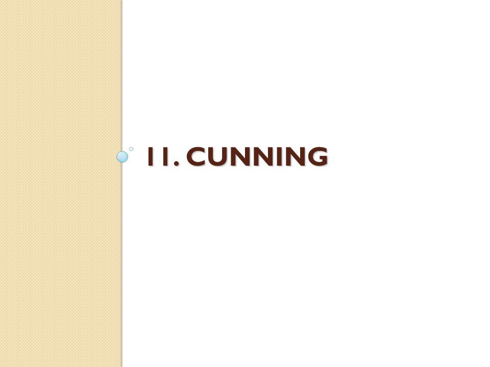 11. CUNNING