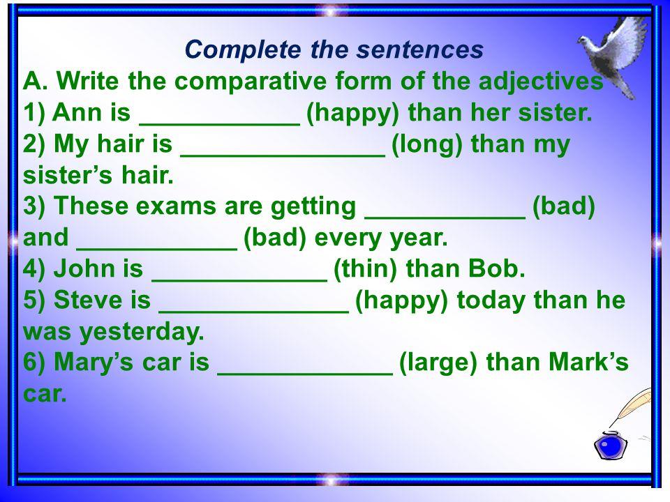 Complete the sentences A.