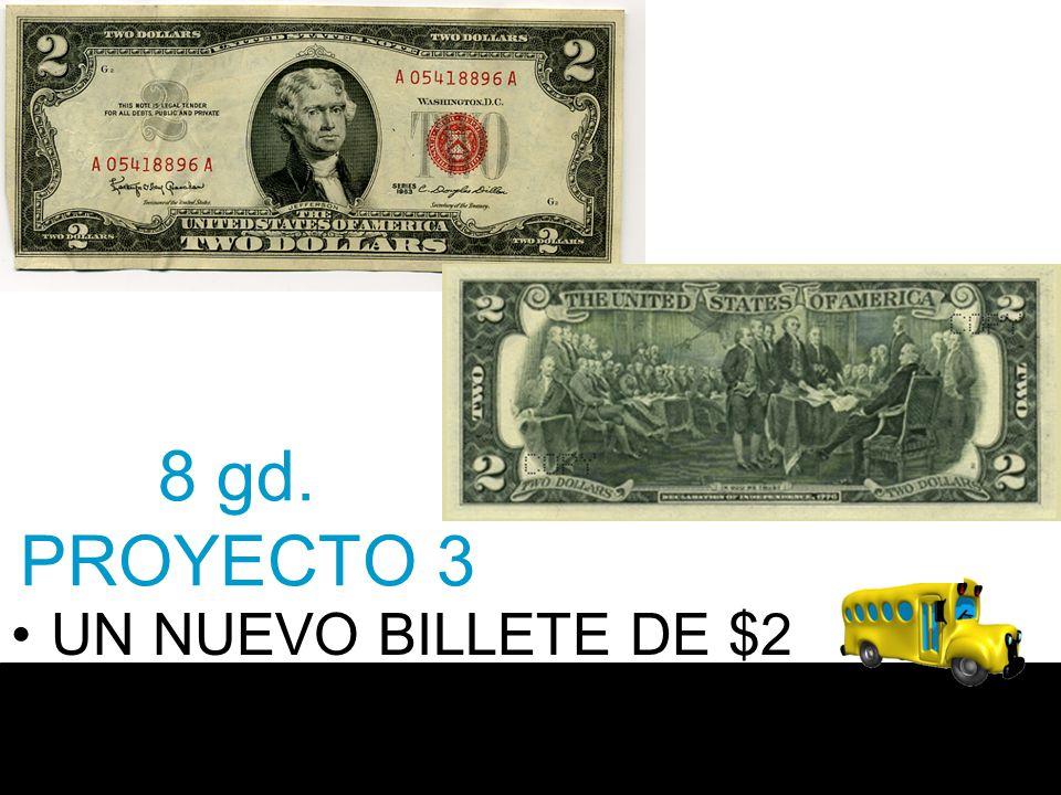 8 gd. PROYECTO 3 UN NUEVO BILLETE DE $2