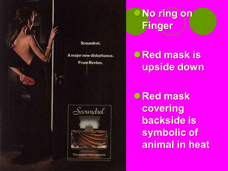No ring on Finger Red mask is upside down Red mask covering backside is symbolic of animal in heat
