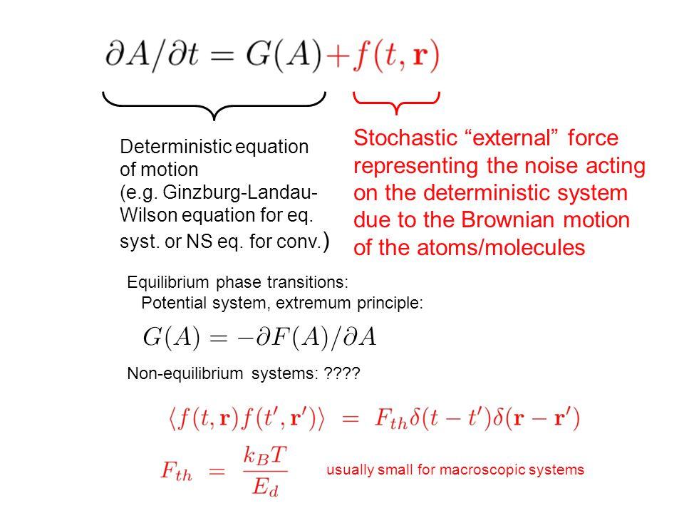 Deterministic equation of motion (e.g. Ginzburg-Landau- Wilson equation for eq.