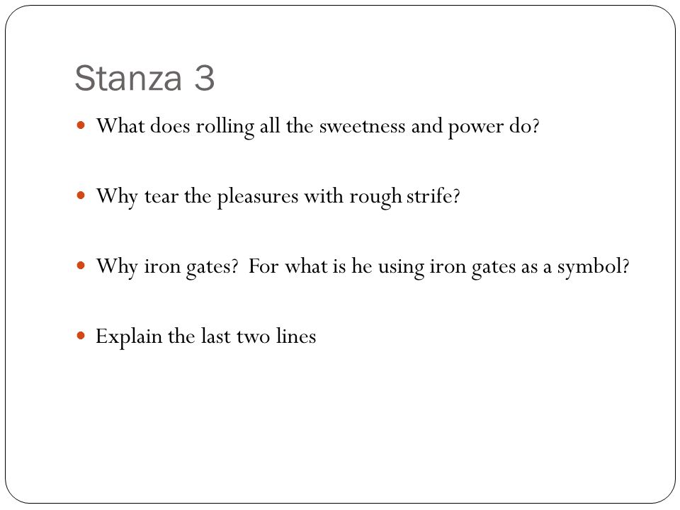 Stanza 3 What does rolling all the sweetness and power do.