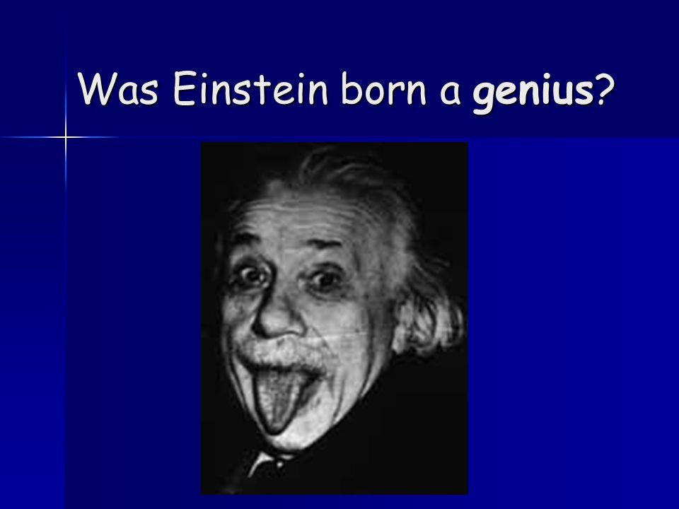 Was Einstein born a genius