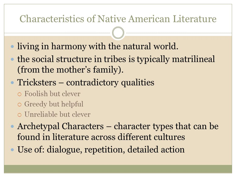 Characteristics of Native American Literature living in harmony with the natural world.