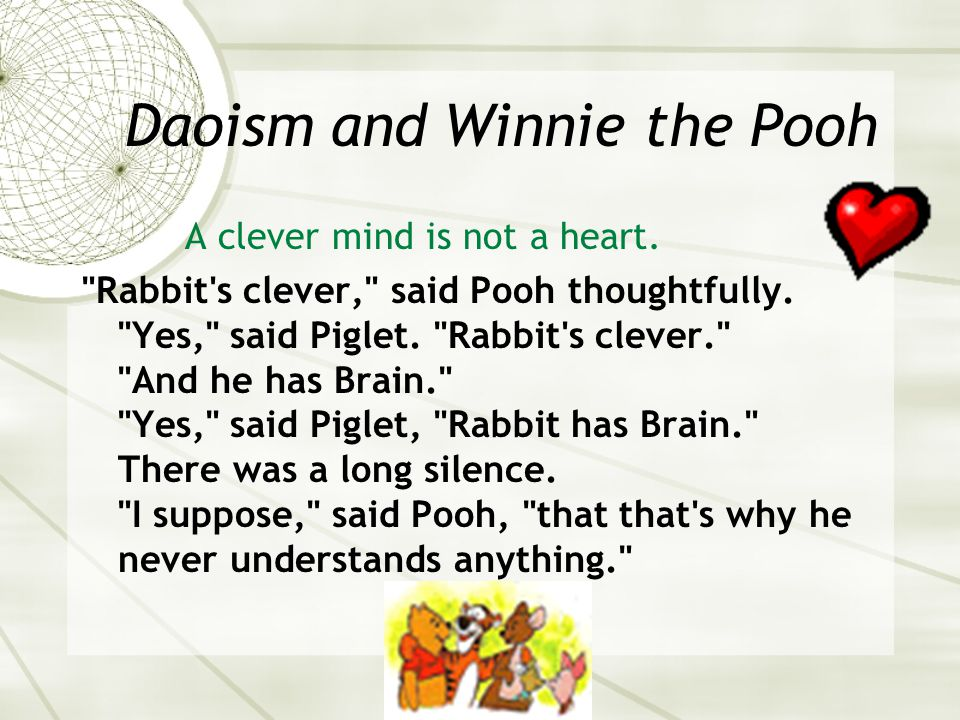 Daoism and Winnie the Pooh A clever mind is not a heart.