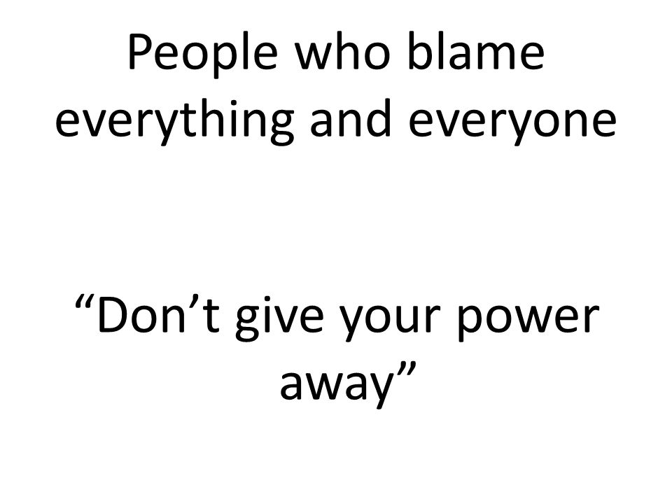 Don't give your power away