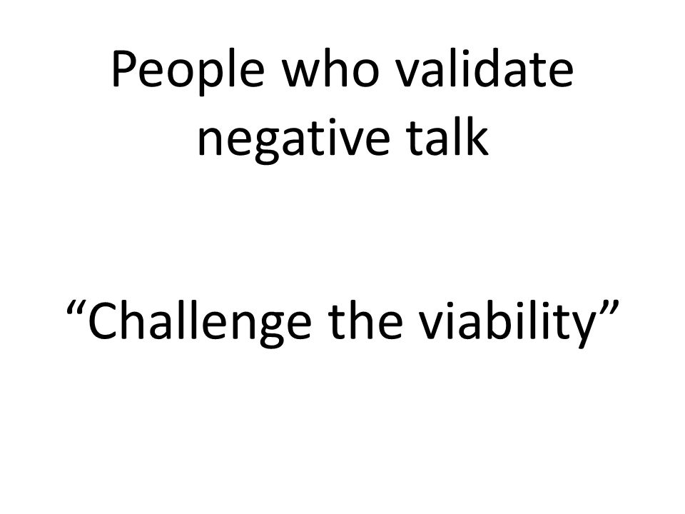 Challenge the viability