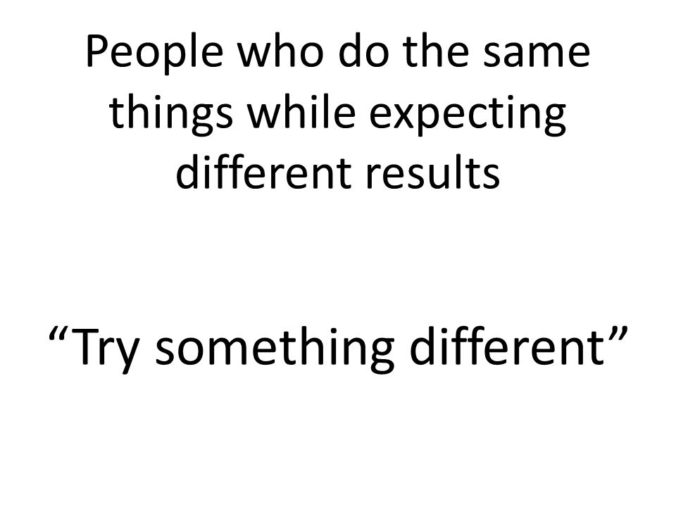 Try something different