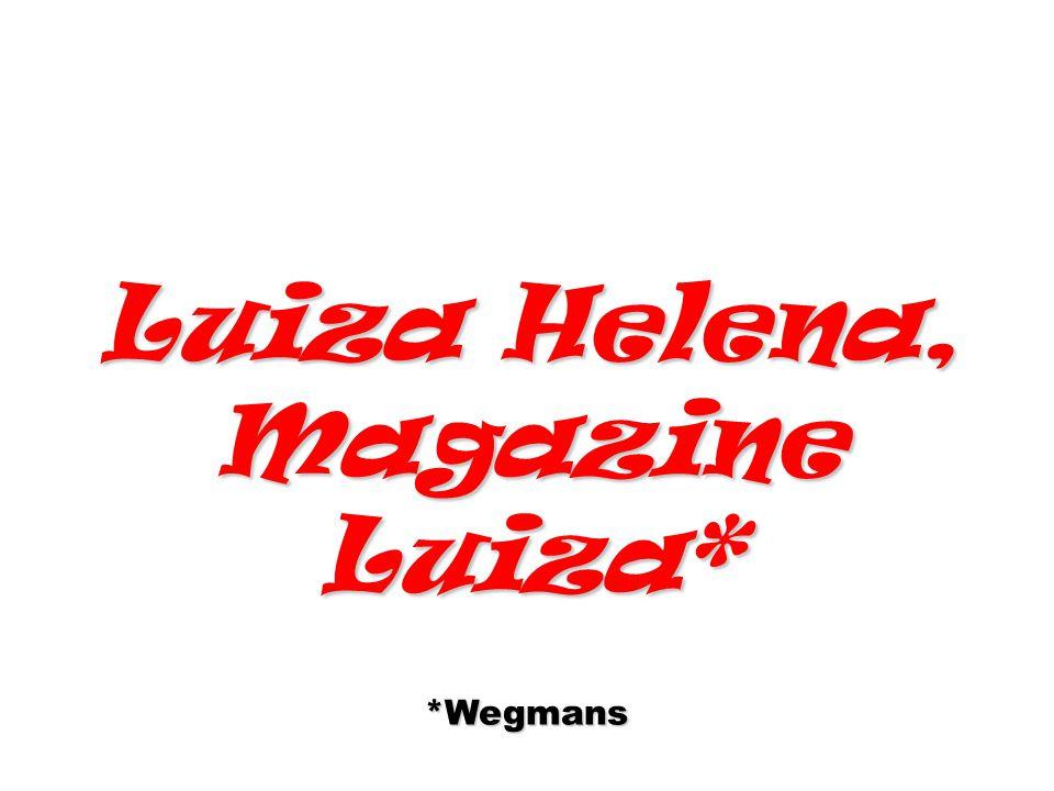 Luiza Helena, Magazine Luiza* *Wegmans
