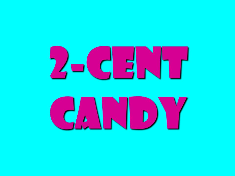 2-cent candy
