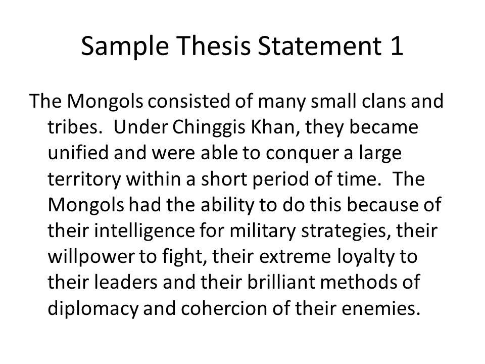 Sample Thesis Statement 1 The Mongols consisted of many small clans and tribes.