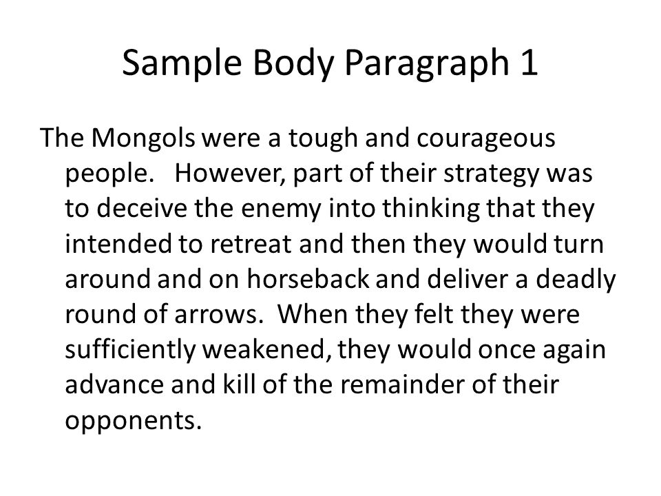 Sample Body Paragraph 1 The Mongols were a tough and courageous people.