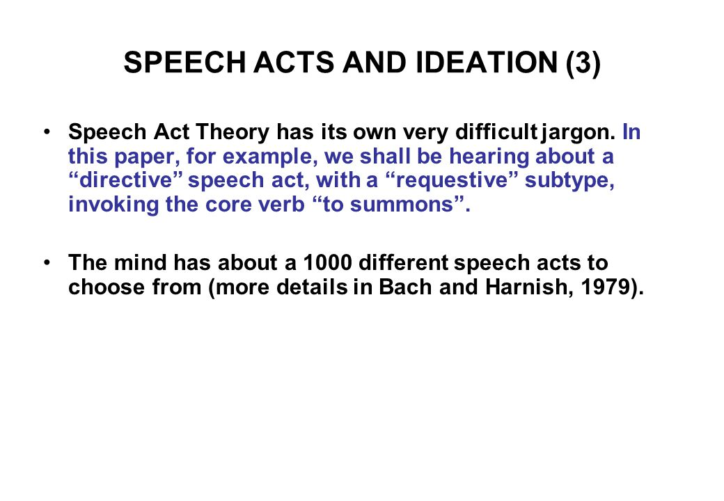 SPEECH ACTS AND IDEATION (3) Speech Act Theory has its own very difficult jargon.