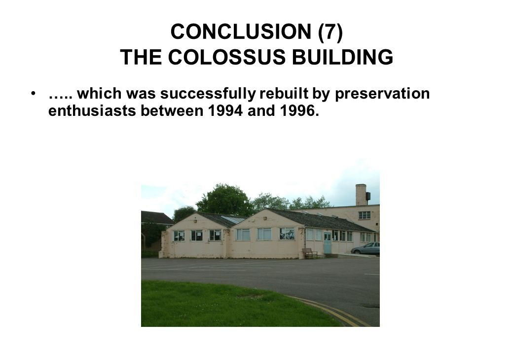 CONCLUSION (7) THE COLOSSUS BUILDING …..