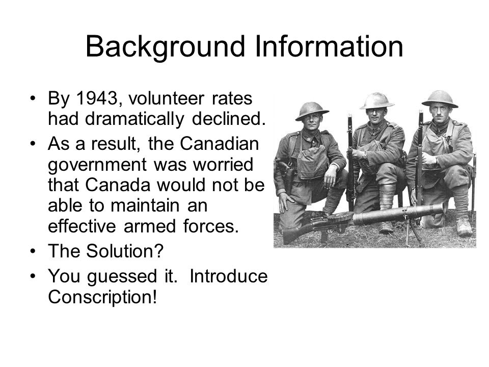 Background Information By 1943, volunteer rates had dramatically declined.