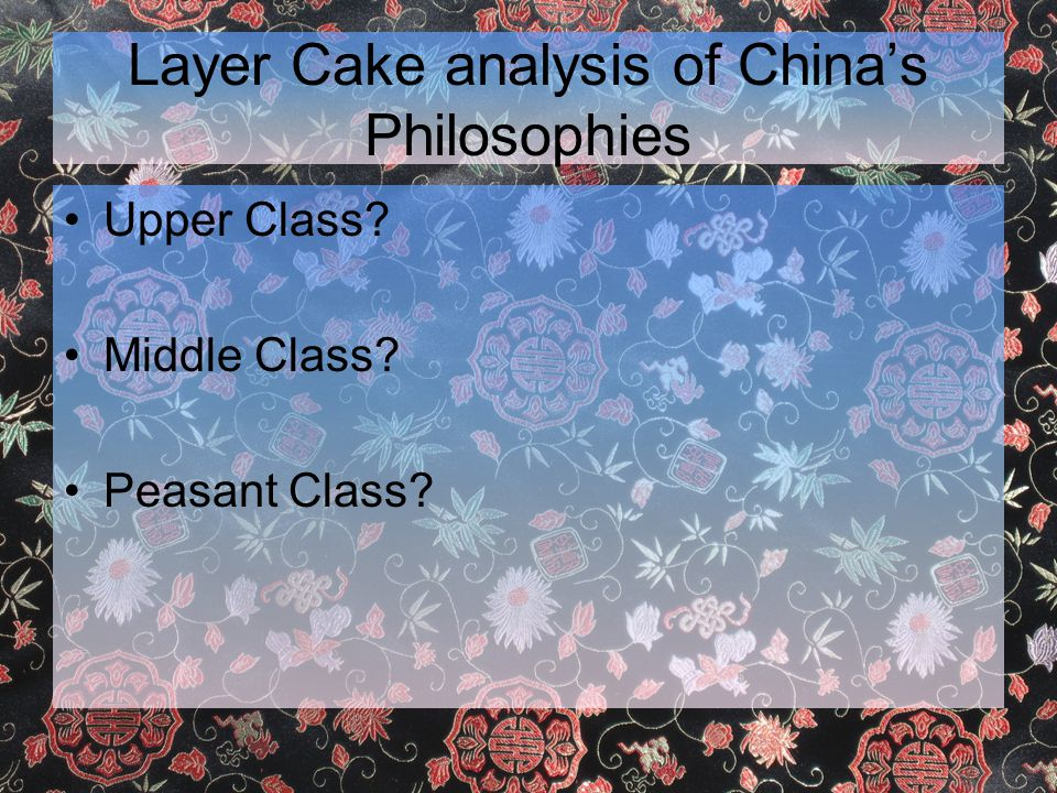 Layer Cake analysis of China's Philosophies Upper Class Middle Class Peasant Class