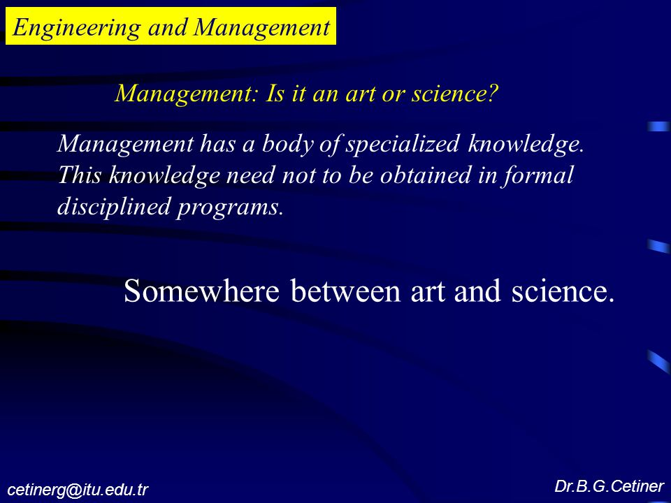 Engineering and Management Management has a body of specialized knowledge.