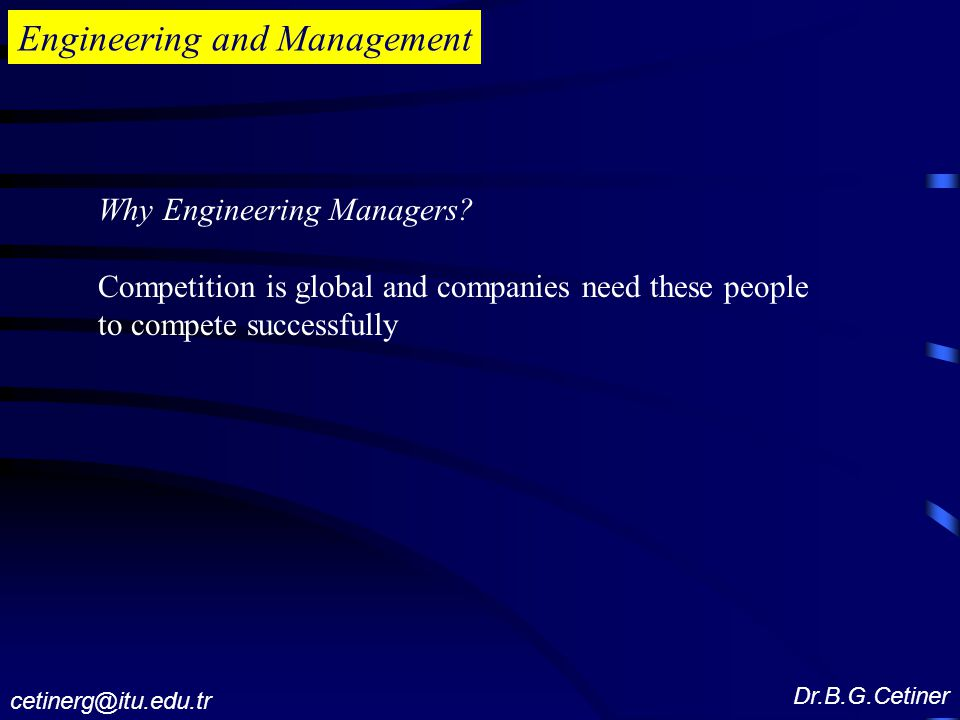 Engineering and Management Why Engineering Managers.