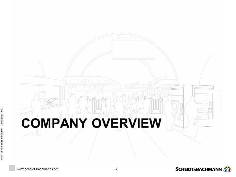 www.scheidt-bachmann.com © Scheidt & Bachmann GmbH 2010 General/Vers. 06/10 COMPANY OVERVIEW 2