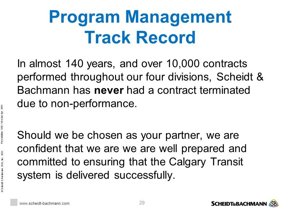 © Scheidt & Bachmann USA, Inc. 2011 www.scheidt-bachmann.com Presentation S&B / Version Apr 2011 29 Program Management Track Record In almost 140 year