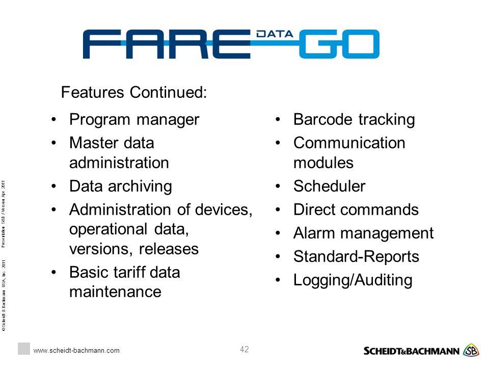 © Scheidt & Bachmann USA, Inc. 2011 www.scheidt-bachmann.com Presentation S&B / Version Apr 2011 42 Program manager Master data administration Data ar
