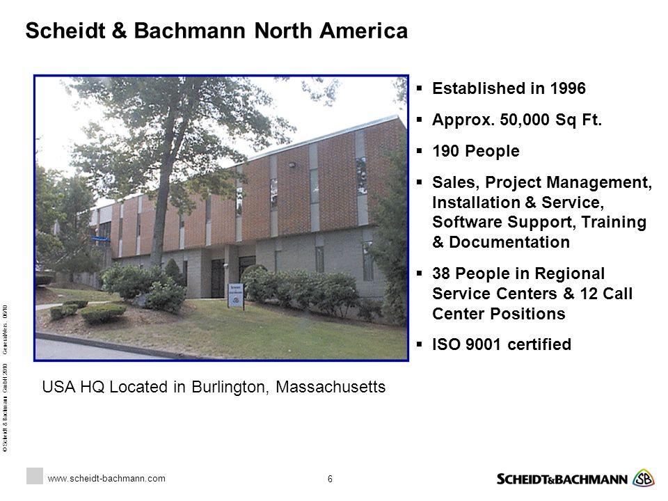 www.scheidt-bachmann.com © Scheidt & Bachmann GmbH 2010 General/Vers. 06/10 Scheidt & Bachmann North America 6 USA HQ Located in Burlington, Massachus