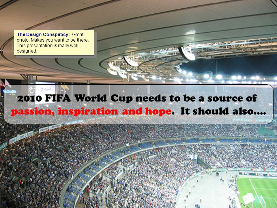 2010 FIFA World Cup needs to be a source of passion, inspiration and hope.