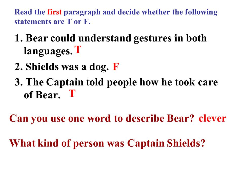 Read the first paragraph and decide whether the following statements are T or F.