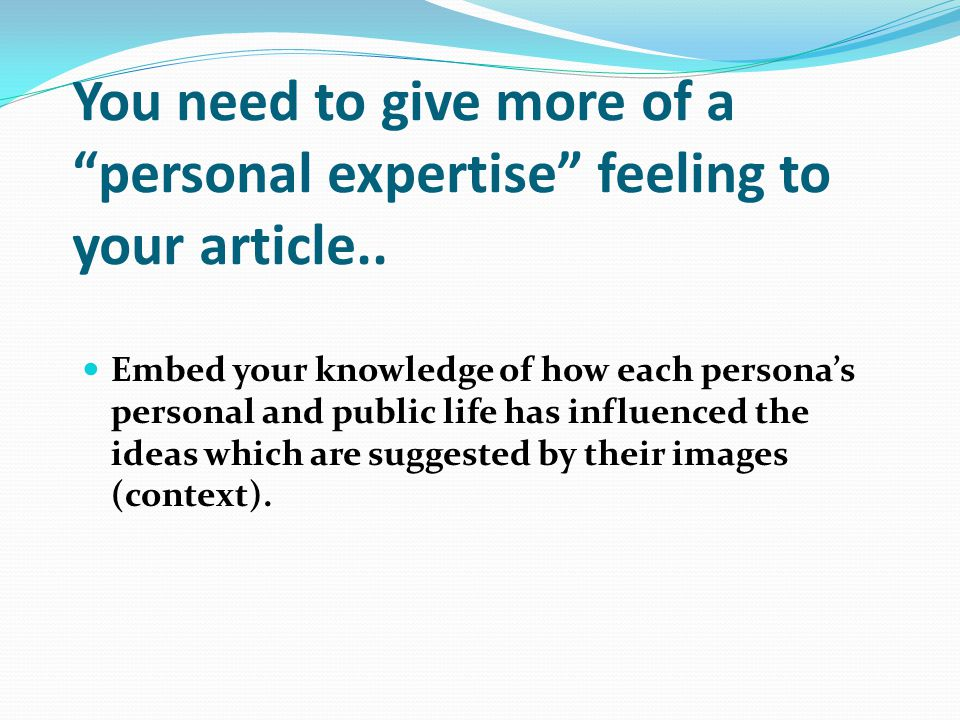 You need to give more of a personal expertise feeling to your article..