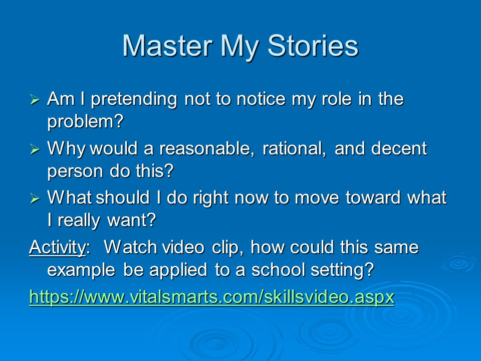 Master My Stories  Am I pretending not to notice my role in the problem.