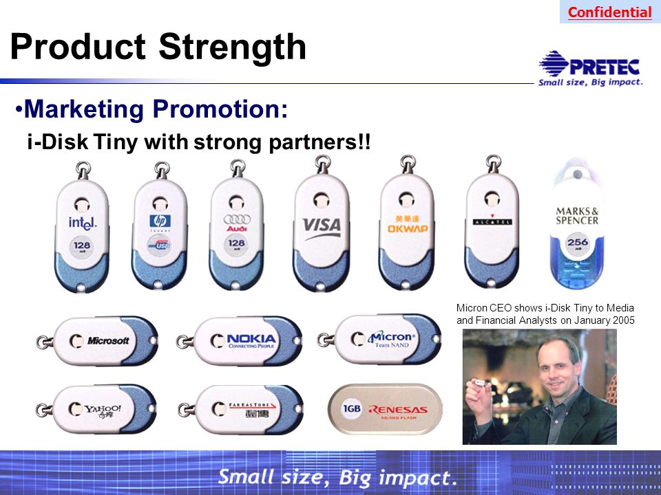 Confidential Product Strength Marketing Promotion: i-Disk Tiny with strong partners!.