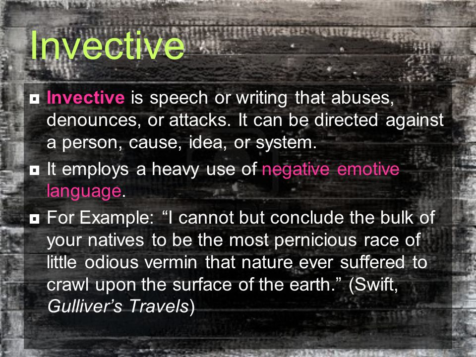 Invective  Invective is speech or writing that abuses, denounces, or attacks.