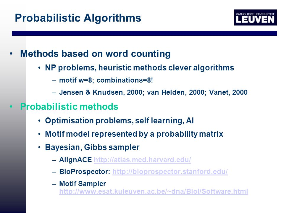 Methods based on word counting NP problems, heuristic methods clever algorithms –motif w=8; combinations=8.