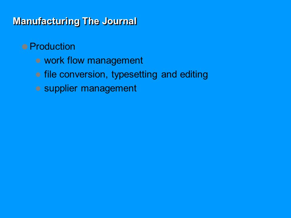 Manufacturing The Journal  Production work flow management file conversion, typesetting and editing supplier management
