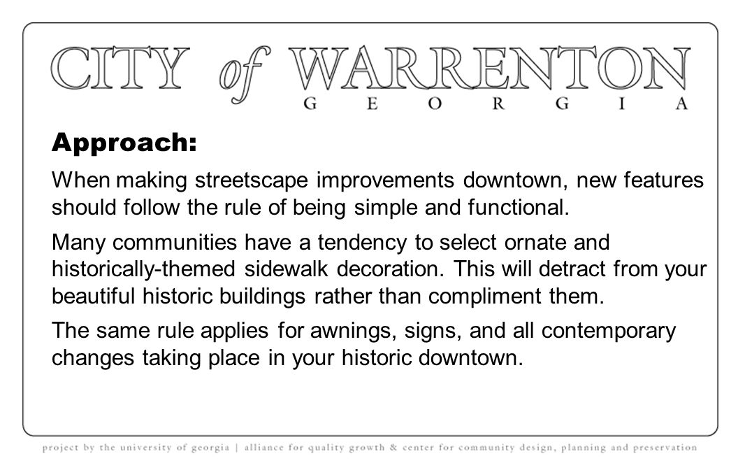 Approach: Less formal arrangements of plants and improvements as downtown transitions into neighborhoods. More formal arrangements and more orderly im