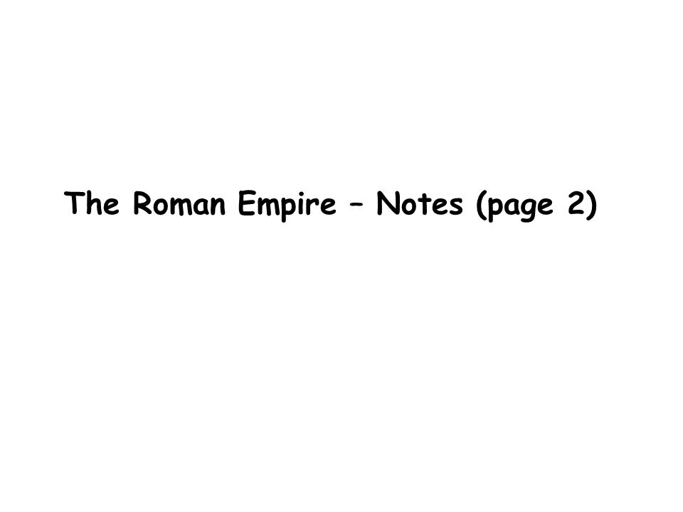 The Roman Empire – Notes (page 2)