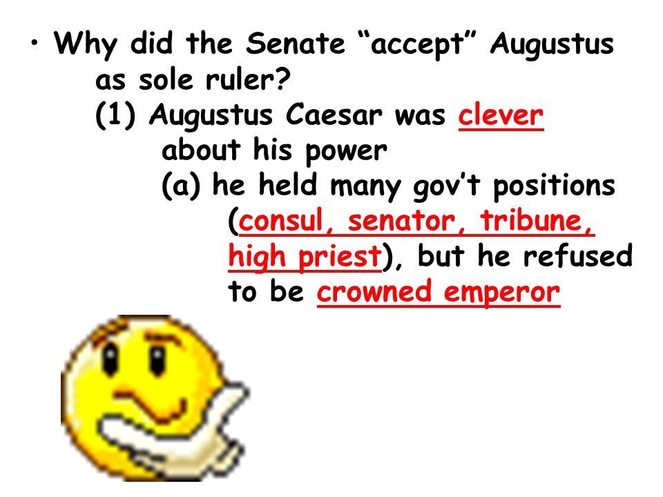 Why did the Senate accept Augustus as sole ruler.