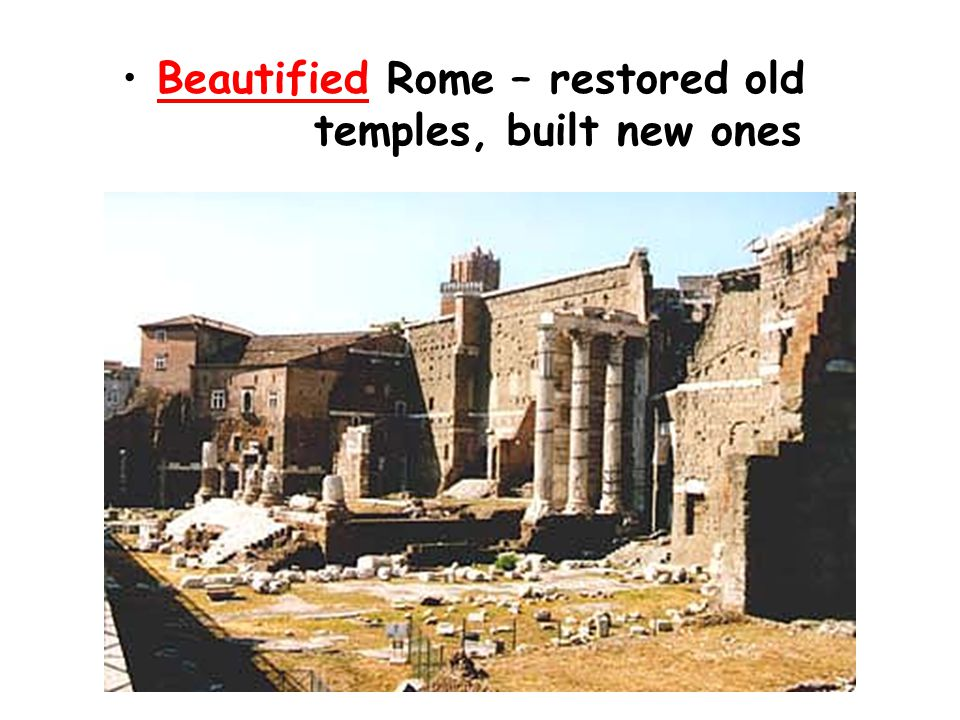 Beautified Rome – restored old temples, built new ones
