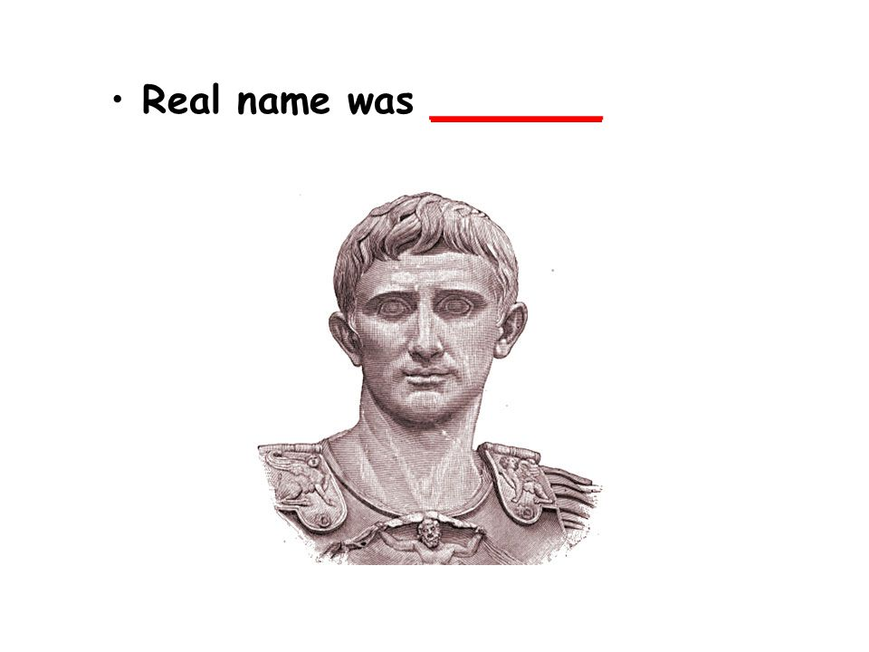 Real name was _______