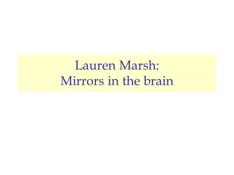 Lauren Marsh: Mirrors in the brain